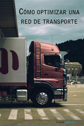 Cómo optimizar una red de transporte