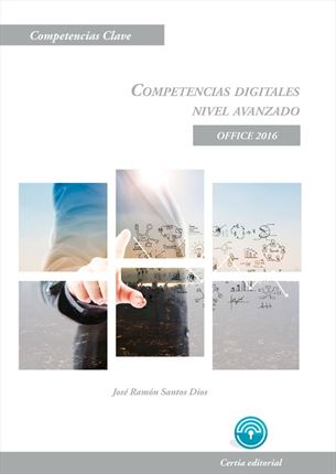 Competencias digitales. Nivel avanzado. Office 2016