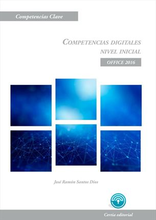 Competencias digitales. Nivel inicial. Office 2016