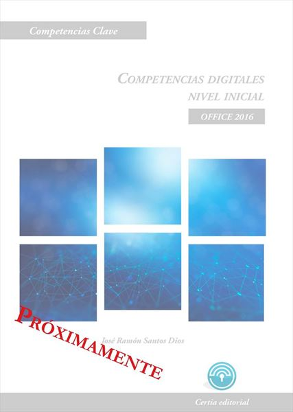 "Competencias digitales  ""Nivel inicial"" Office 2016"